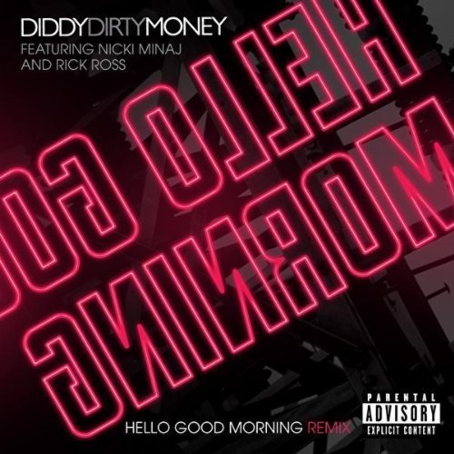 Hello Good Morning (Remix) Diddy-Dirty Money feat Eminem