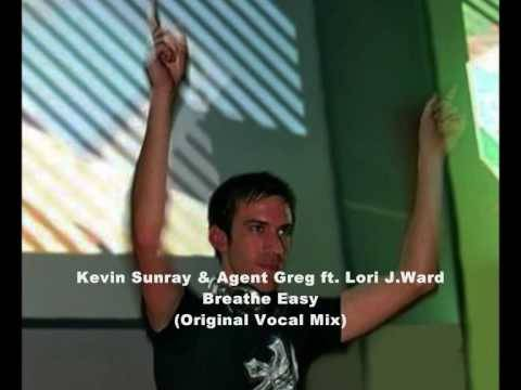 Kevin Sunray & Agent Greg ft. Lori J.Ward - Breathe Easy (Original Vocal Mix)