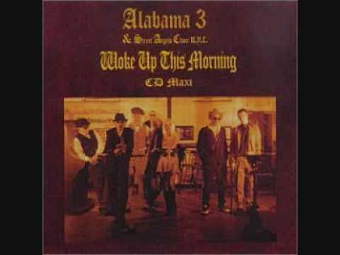Alabama 3 -  Woke Up This Morning (Chosen One)