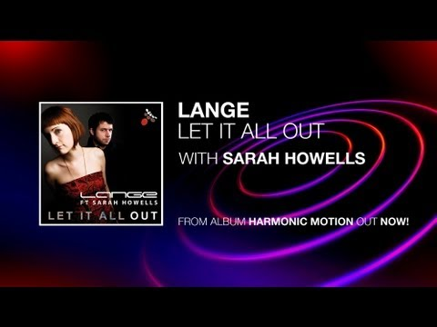 Lange Ft. Sarah Howells - Let It All Out (Original Mix)