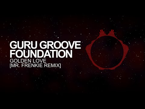 [Drum & Bass] - Guru Groove Foundation - Golden Love (Mr. Frenkie Remix)