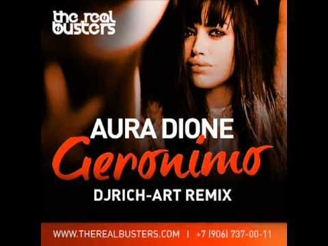 Aura Dione - Geronimo (DJ RICH-ART Remix)