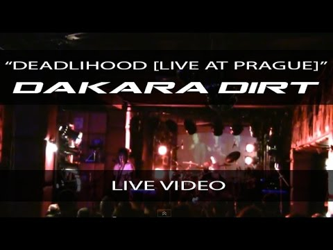 Dakara Dirt - Deadlihood Sixx AM Cover (Live At Prague 2012)