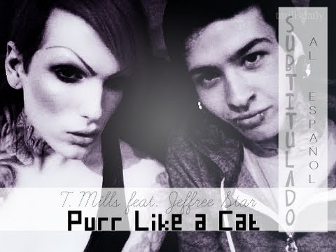 Purr Like A Cat- Subtitulado al español- T. Mills feat. Jeffree Star