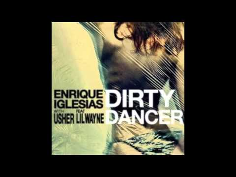 Enrique Iglesias feat Usher & Lil Wayne- Dirty Dancer (Hype Jones Supasonic Dance Radio Mix)