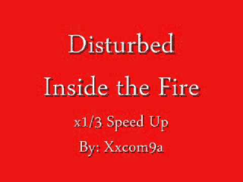Disturbed - Inside the Fire (x1/3 Speed Up)