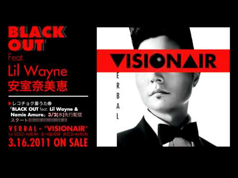 VERBAL / BLACK OUT feat. Lil Wayne & Namie Amuro