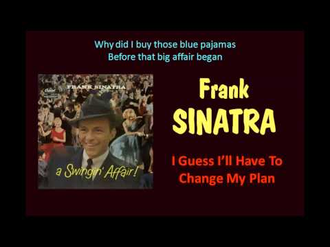 I Guess I'll Have To Change My Plan (Frank Sinatra - with Lyrics)