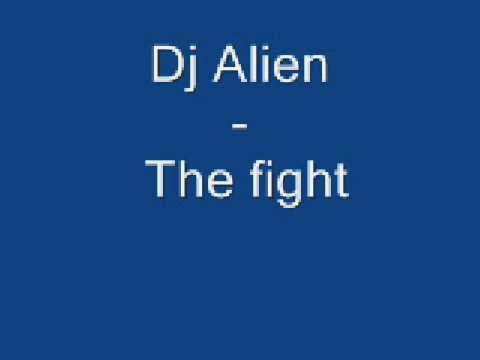 Dj Alien - The Fight