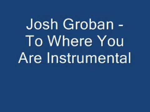 Josh Groban - To Where You Are Instrumental