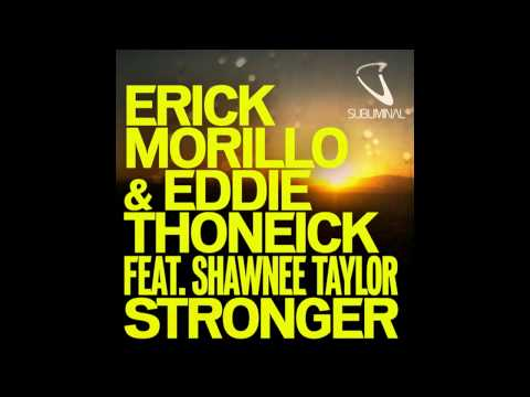 Erick Morillo and Eddie Thoneick feat. Shawnee Taylor - Stronger (Club Mix)