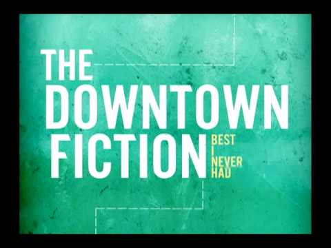 THE DOWNTOWN FICTION - Where Dreams Go To Die [AUDIO]