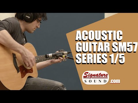 Recording and Mixing an Acoustic Guitar - SM57 Series 1/5