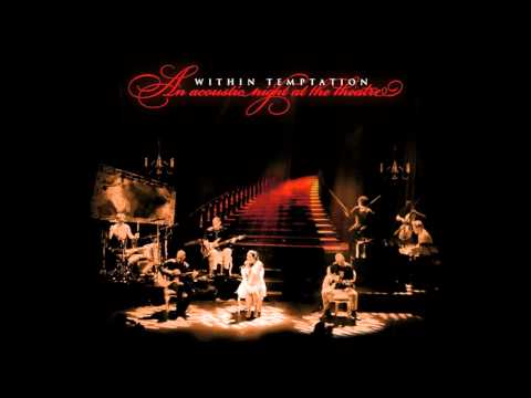 Within Temptation - What Have You Done (feat.Keith Caputo)  // An Acoustic Night At The Theatre [HQ]