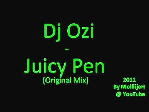 Dj Ozi   Juicy Pen Original Mix