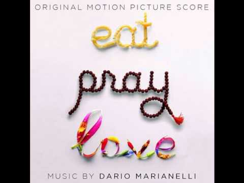 9. Attraversiamo - Dario Marianelli (Eat Pray Love Soundtrack)