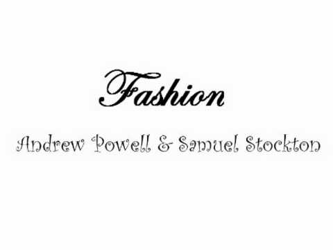 Andrew Powell & Samuel Stockton - Fashion