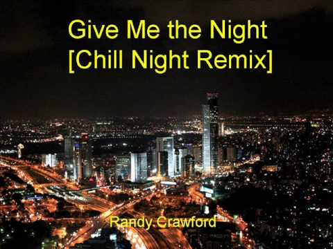 Randy Crawford - Give Me the Night [Chill Night Remix]
