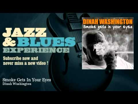 Dinah Washington - Smoke Gets In Your Eyes - JazzAndBluesExperience