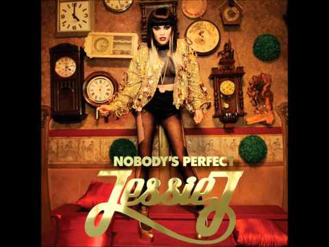 Jessie J - Nobody's Perfect (Video Version)