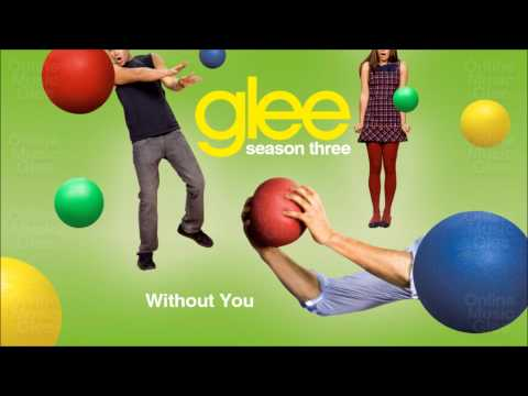 Without You - Glee [HD Full Studio]
